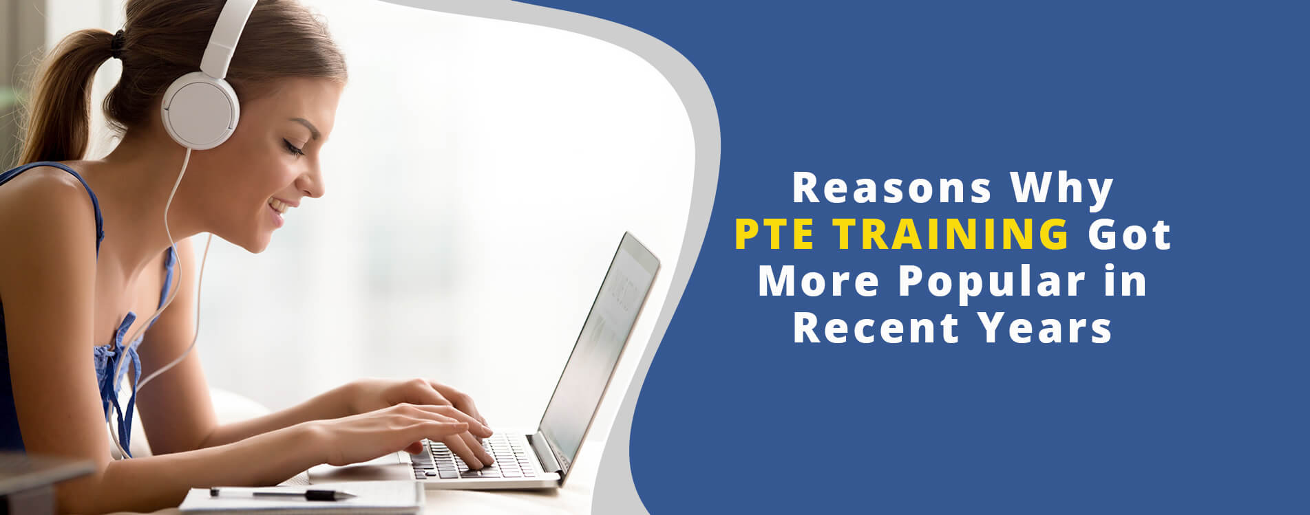 Reasons Why PTE Training Got More Popular in Recent Years